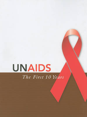 UNAIDS - the First Ten Years by Albert R. Jonsen image