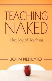 Teaching Naked by John Piedilato image