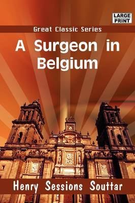 A Surgeon in Belgium by H S Souttar image