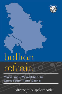 Balkan Refrain: Form and Tradition in European Folk Song by Dimitrije Golemovic image