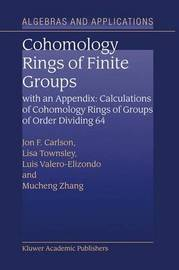 Cohomology Rings of Finite Groups by Jon F Carlson