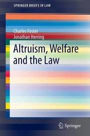 Altruism, Welfare and the Law by Charles Foster