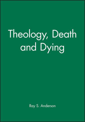 Theology, Death and Dying by Ray S Anderson image