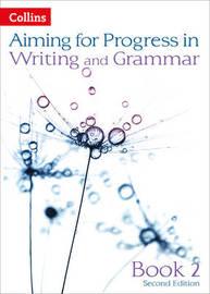Progress in Writing and Grammar by Caroline Bentley-Davies