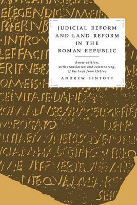 Judicial Reform and Land Reform in the Roman Republic by Andrew William Lintott