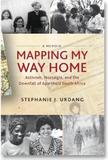 Mapping My Way Home by Stephanie J. Urdang