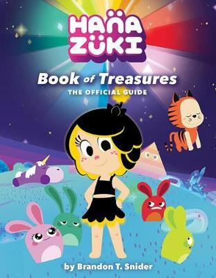 Hanazuki: Book of Treasures: The Official Guide by Brandon T. Snider