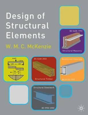 Design of Structural Elements by W.M.C. McKenzie