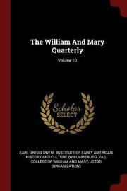 The William and Mary Quarterly; Volume 10 by Earl Gregg Swem