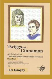 Twiggs and Cinnamon by Tom Gnagey