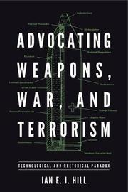 Advocating Weapons, War, and Terrorism by Ian E. J. Hill