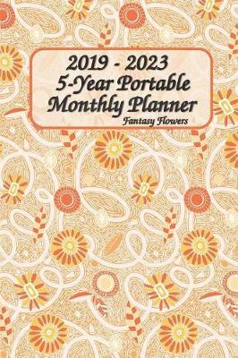 2019 - 2023 5-Year Portable Monthly Planner Fantasy Flower 6x9 by Rock Planner