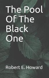 The Pool Of The Black One by Robert , E. Howard