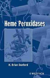 Heme Peroxidases by H.Brian Dunford image