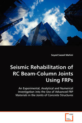 Seismic Rehabilitation of Rc Beam-Column Joints Using Frps by Seyed Saeed Mahini image