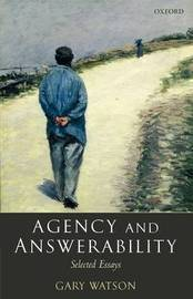 Agency and Answerability by Gary Watson