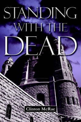 Standing with the Dead by Clinton McRae