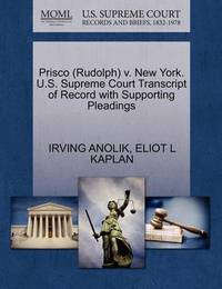 Prisco (Rudolph) V. New York. U.S. Supreme Court Transcript of Record with Supporting Pleadings by Irving Anolik
