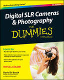 Digital SLR Cameras & Photography for Dummies, 5th Edition by David D Busch