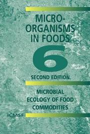 Microorganisms in Foods 6 by International Commission on Microbiological Specifications for Foods (ICMSF)