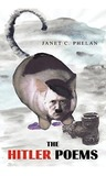 The Hitler Poems by Janet C. Phelan