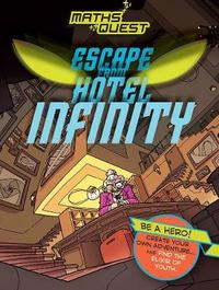 Maths Quest: Escape from Hotel Infinity by Kjartan Poskitt