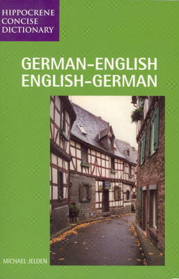 German-English / English-German Concise Dictionary by Michael Jelden