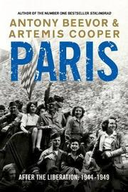 Paris After the Liberation: 1944 - 1949 by Antony Beevor