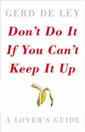 Don't Do it If You Can't Keep it Up by Gerd de Ley image