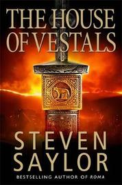 The House of the Vestals by Steven Saylor image