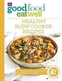 Good Food Eat Well: Healthy Slow Cooker Recipes by Good Food Guides image
