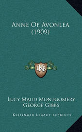 Anne of Avonlea (1909) by Lucy Maud Montgomery