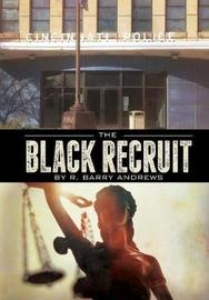The Black Recruit by R Andrews image