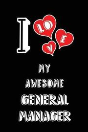 I Love My Awesome General Manager by Lovely Hearts Publishing