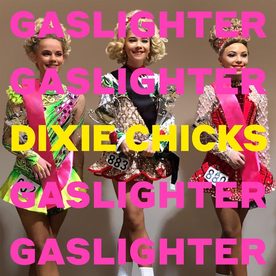 Gaslighter by Dixie Chicks image