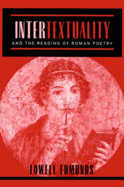 Intertextuality and the Reading of Roman Poetry by Lowell Edmunds image