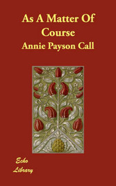As A Matter Of Course by Annie Payson Call image