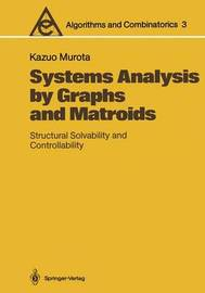 Systems Analysis by Graphs and Matroids by Kazuo Murota