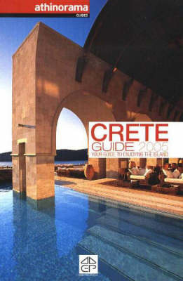 Crete Guide: Your Guide to Enjoying the Island: 2005