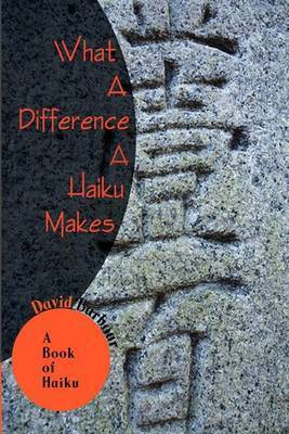 What A Difference A Haiku Makes by David Barbour