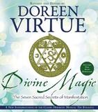 Divine Magic: The Seven Sacred Secrets of Manifestation by Doreen Virtue