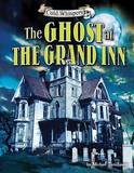 The Ghost at the Grand Inn by Michael Teitelbaum