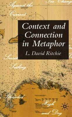 Context and Connection in Metaphor by L.David Ritchie