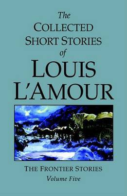 The Collected Short Stories Of Louis L'amour Volume 5 by Louis L'Amour image