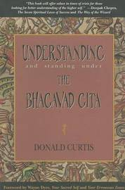 Understanding and Standing Under the Bhagavad Gita by Donald Curtis image