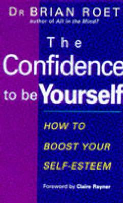 The Confidence To Be Yourself by Brian Roet image