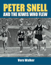 Peter Snell and the Kiwis Who Flew by Vern Walker