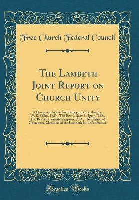 The Lambeth Joint Report on Church Unity by Free Church Federal Council