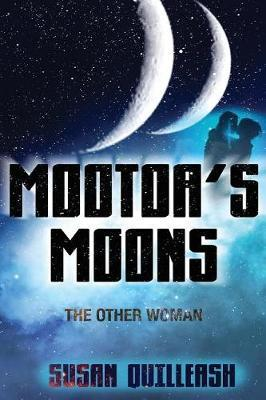 Mootoa's Moons by Susan Quilleash
