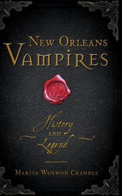 New Orleans Vampires by Marita Woywod Crandle